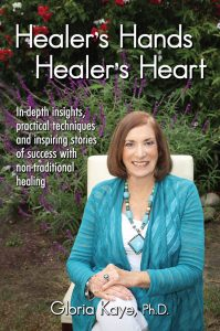 Healer's Hands Healer's Heart by Gloria Kaye, Ph.D.